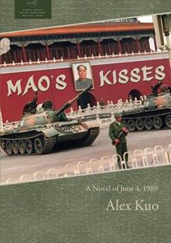 Paperback Mao's Kisses: A Novel of June 4, 1989 Book