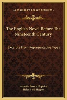 Hardcover The English Novel Before the Nineteenth Century : Excerpts from Representative Types Book