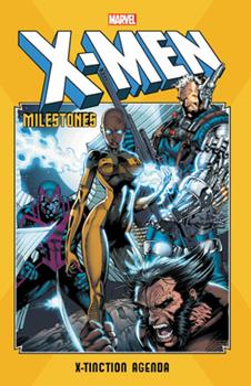 X-Men Milestones: X-Tinction Agenda - Book  of the Uncanny X-Men 1963-2011
