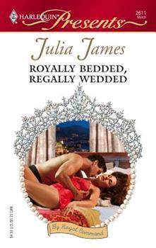 Mass Market Paperback Royally Bedded, Regally Wedded Book