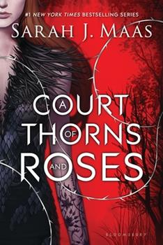 A Court of Thorns and Roses 1635575567 Book Cover