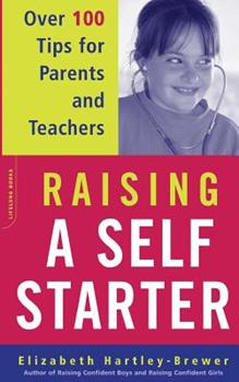 Raising a Self-Starter: Over 100 Tips for Parents and Teachers 0306813157 Book Cover