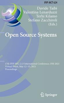 Hardcover Open Source Systems: 17th Ifip Wg 2.13 International Conference, OSS 2021, Virtual Event, May 12-13, 2021, Proceedings Book