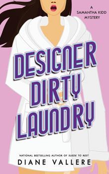 Designer Dirty Laundry: A Samantha Kidd Mystery - Book #1 of the Samantha Kidd Mystery