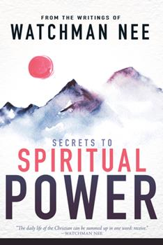 Paperback Secrets to Spiritual Power : From the Writings of Watchman Nee Book