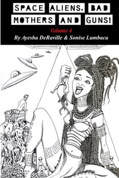 Paperback Space Aliens, Bad Mothers and Guns! Volume 4 Book