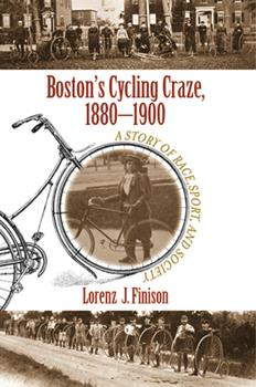 Paperback Boston's Cycling Craze, 1880-1900: A Story of Race, Sport, and Society Book