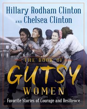 Hardcover The Book of Gutsy Women: Favorite Stories of Courage and Resilience Book