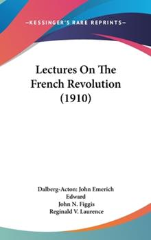 Hardcover Lectures on the French Revolution Book