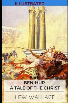 Paperback Ben-Hur: A Tale of the Christ Part I Illustrated Book