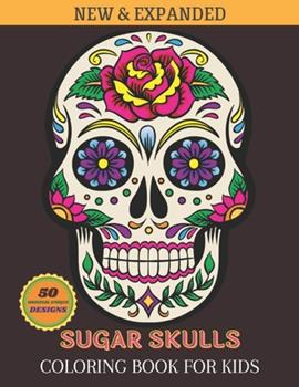 Paperback Sugar Skull Coloring Book For Kids: Day of the Dead - Easy, beautiful and big designs coloring pages for kids and toddlers [Large Print] Book