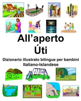 Paperback Italiano-Islandese All'aperto/�ti Dizionario Illustrato Bilingue per Bambini [Italian] [Large Print] Book