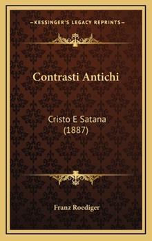 Hardcover Contrasti Antichi : Cristo E Satana (1887) Book