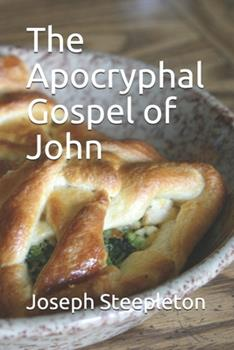 Paperback The Apocryphal Gospel of John Book