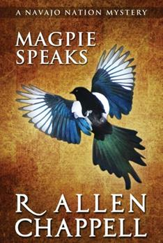 Magpie Speaks - Book #5 of the Navajo Nation Mystery