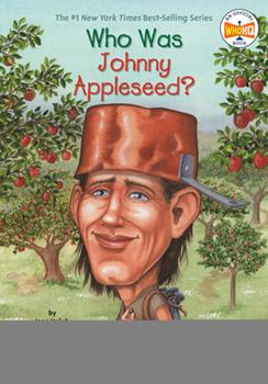 Who Was Johnny Appleseed? - Book  of the Who Was/Is...?