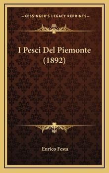Hardcover I Pesci Del Piemonte (1892) Book