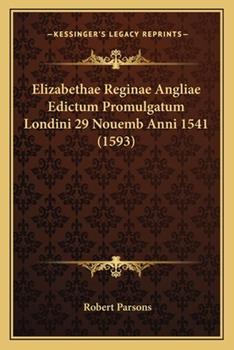 Paperback Elizabethae Reginae Angliae Edictum Promulgatum Londini 29 Nouemb Anni 1541 Book