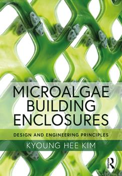 Hardcover Microalgae Building Enclosures: Design and Engineering Principles Book