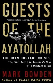 Guests of the Ayatollah: The Iran Hostage Crisis, The First Battle in America's War With Militant Islam 0871139251 Book Cover
