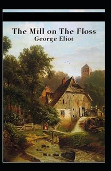 Paperback The Mill on the Floss Illustrated Book