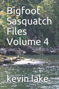 Paperback Bigfoot Sasquatch Files Volume 4 Book