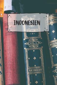 Paperback Indonesien : Liniertes Reisetagebuch Notizbuch Oder Reise Notizheft Liniert - Reisen Journal F�r M�nner und Frauen Mit Linien [German] Book