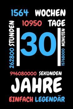 Paperback 30 Jahre Einfach Legend�r : Liniertes Geburtstag Birthday Oder G�stebuch Geschenk Liniert - Geburtstags Journal F�r M�nner und Frauen Mit Linien [German] Book