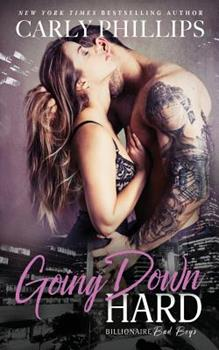 Going Down Hard - Book #3 of the Billionaire Bad Boys