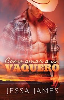 Paperback C?mo Amar a un Vaquero (Letra Grande) [Spanish] [Large Print] Book