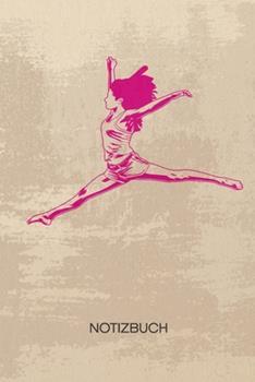 Paperback NOTIZBUCH A5 Dotted : Tanzlehrerin Notizheft GEPUNKTET 120 Seiten - Street Dance Notizblock T�nzerin Skizzenbuch - Ballett Geschenk F�r T�nzer T�nzerin Tanzpartner [German] Book