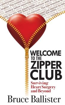 Paperback Welcome to the Zipper Club: Surviving Heart Surgery and Beyond Book