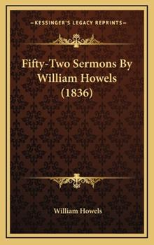 Hardcover Fifty-Two Sermons by William Howels Book