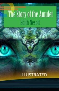 Paperback The Story of the Amulet Illustrated Book