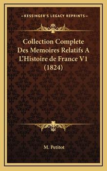 Hardcover Collection Complete des Memoires Relatifs a L'Histoire de France V1 Book