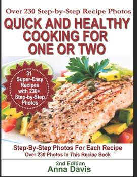 Paperback Quick and Healthy Cooking for One or Two: Over 230 Step-by-Step Recipe Photos Book
