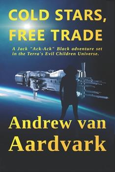 Paperback Cold Stars, Free Trade: A Jack Ack-Ack Adventure Book