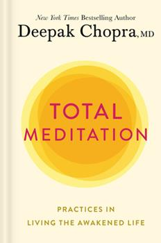 Hardcover Total Meditation : Practices in Living the Awakened Life Book