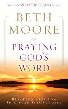 Paperback Praying God's Word: Breaking Free from Spiritual Strongholds Book
