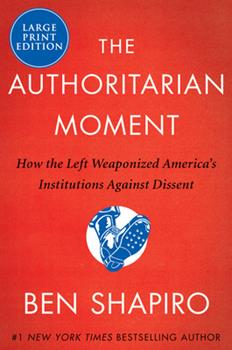 Paperback The Authoritarian Moment: How the Left Weaponized America's Institutions Against Dissent [Large Print] Book