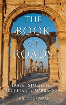 The Book of Roads: Travel Stories by Phil Cousineau 1632280191 Book Cover
