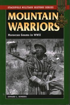 Mountain Warriors: Moroccan Goums in World War II (Stackpole Military History Series) - Book  of the Stackpole Military History