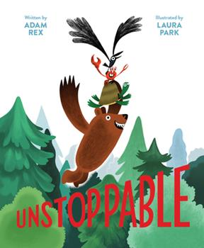 Unstoppable: (Family Read-Aloud book, Silly Book About Cooperation) 1452165041 Book Cover