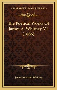 Hardcover The Poetical Works of James a Whitney V1 Book