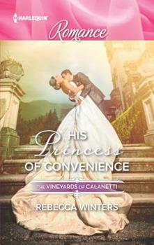 His Princess of Convenience - Book #7 of the Vineyards of Calanetti