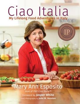 Ciao Italia: My Lifelong Food Adventures in Italy 1942155174 Book Cover