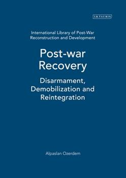 Hardcover Post-war Recovery: Disarmament, Demobilization and Reintegration Book