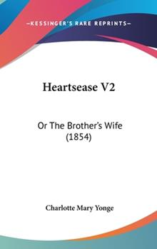 Hardcover Heartsease V2: Or the Brother's Wife (1854) Book