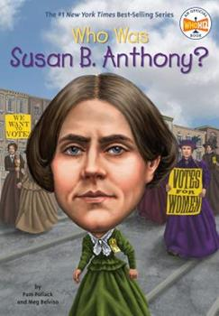 Who Was Susan B. Anthony? - Book  of the Who Was/Is...?
