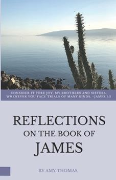Paperback Reflections on the Book of James Book